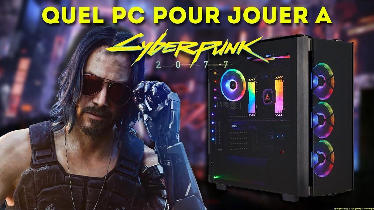 Quel pc pour cyberpunk 2077